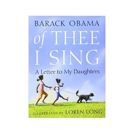 Of Thee I Sing: A Letter to My Daughters by Barack Obama