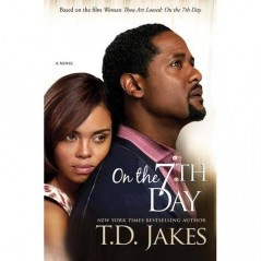 On the 7th Day by TD Jakes